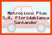 Metrocinco Plus S.A. Floridablanca Santander