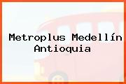 Metroplus Medellín Antioquia