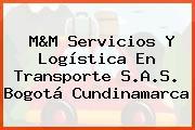 M&M Servicios Y Logística En Transporte S.A.S. Bogotá Cundinamarca