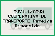 MOVILIZAMOS COOPERATIVA DE TRANSPORTE Pereira Risaralda