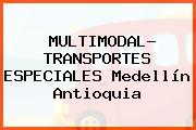 MULTIMODAL- TRANSPORTES ESPECIALES Medellín Antioquia