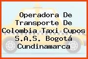Operadora De Transporte De Colombia Taxi Cupos S.A.S. Bogotá Cundinamarca
