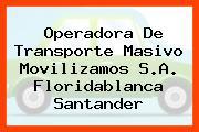 Operadora De Transporte Masivo Movilizamos S.A. Floridablanca Santander