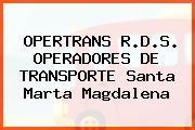 OPERTRANS R.D.S. OPERADORES DE TRANSPORTE Santa Marta Magdalena