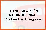 PINO ALARCµN RICARDO RAºL Riohacha Guajira