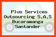 Plus Services Outsourcing S.A.S Bucaramanga Santander