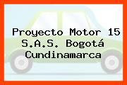 Proyecto Motor 15 S.A.S. Bogotá Cundinamarca