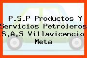 P.S.P Productos Y Servicios Petroleros S.A.S Villavicencio Meta