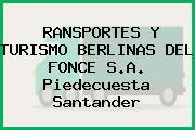 RANSPORTES Y TURISMO BERLINAS DEL FONCE S.A. Piedecuesta Santander