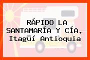 RÁPIDO LA SANTAMARÍA Y CÍA. Itagüí Antioquia