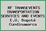 RF TRANSEVENTS TRANSPORTATION SERVICES AND EVENTS E.U. Bogotá Cundinamarca
