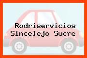 Rodriservicios Sincelejo Sucre