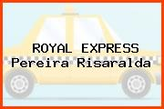 ROYAL EXPRESS Pereira Risaralda