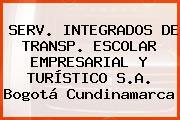 SERV. INTEGRADOS DE TRANSP. ESCOLAR EMPRESARIAL Y TURÍSTICO S.A. Bogotá Cundinamarca