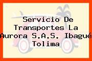 Servicio De Transportes La Aurora S.A.S. Ibagué Tolima