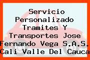 Servicio Personalizado Tramites Y Transportes Jose Fernando Vega S.A.S. Cali Valle Del Cauca