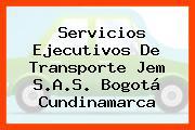 Servicios Ejecutivos De Transporte Jem S.A.S. Bogotá Cundinamarca