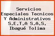 Servicios Especiales Tecnicos Y Administrativos S.E.T.A S.A.S. Ibagué Tolima