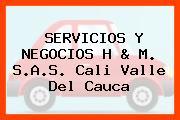 SERVICIOS Y NEGOCIOS H & M. S.A.S. Cali Valle Del Cauca