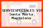 SERVIESPECIALES VIP Santa Marta Magdalena