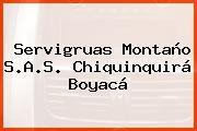 Servigruas Montaño S.A.S. Chiquinquirá Boyacá