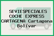 SEVIESPECIALES COCHE EXPRESS CARTAGENA Cartagena Bolívar