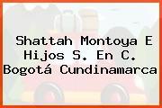Shattah Montoya E Hijos S. En C. Bogotá Cundinamarca
