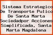 Sistema Estrategico De Transporte Pulico De Santa Marta Sociedadpor Acciones Simplificada. Santa Marta Magdalena