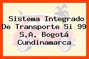 Sistema Integrado De Transporte Si 99 S.A. Bogotá Cundinamarca