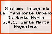 Sistema Integrado De Transporte Urbano De Santa Marta S.A.S. Santa Marta Magdalena