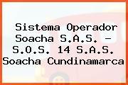 Sistema Operador Soacha S.A.S. - S.O.S. 14 S.A.S. Soacha Cundinamarca