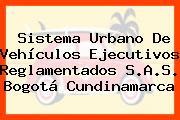 Sistema Urbano De Vehículos Ejecutivos Reglamentados S.A.S. Bogotá Cundinamarca