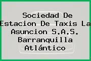 Sociedad De Estacion De Taxis La Asuncion S.A.S. Barranquilla Atlántico