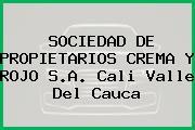 SOCIEDAD DE PROPIETARIOS CREMA Y ROJO S.A. Cali Valle Del Cauca