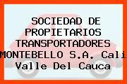 SOCIEDAD DE PROPIETARIOS TRANSPORTADORES MONTEBELLO S.A. Cali Valle Del Cauca