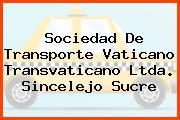 Sociedad De Transporte Vaticano Transvaticano Ltda. Sincelejo Sucre