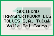 SOCIEDAD TRANSPORTADORA LOS TOLUES S.A. Tuluá Valle Del Cauca