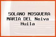 SOLANO MOSQUERA MARIA DEL Neiva Huila