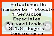 Soluciones De Transporte Protocolo Y Servicios Especiales Personalizados. S.A.S. Bogotá Cundinamarca