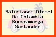 Soluciones Diesel De Colombia Bucaramanga Santander
