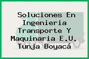 Soluciones En Ingenieria Transporte Y Maquinaria E.U. Tunja Boyacá
