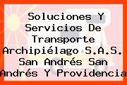 Soluciones Y Servicios De Transporte Archipiélago S.A.S. San Andrés San Andrés Y Providencia