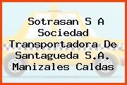 Sotrasan S A Sociedad Transportadora De Santagueda S.A. Manizales Caldas