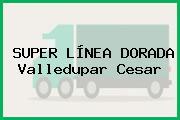 SUPER LÍNEA DORADA Valledupar Cesar