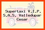 Supertaxi V.I.P. S.A.S. Valledupar Cesar
