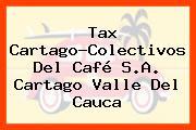 Tax Cartago-Colectivos Del Café S.A. Cartago Valle Del Cauca