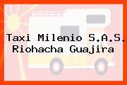 Taxi Milenio S.A.S. Riohacha Guajira