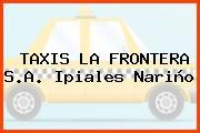TAXIS LA FRONTERA S.A. Ipiales Nariño