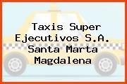 Taxis Super Ejecutivos S.A. Santa Marta Magdalena