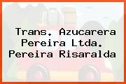 Trans. Azucarera Pereira Ltda. Pereira Risaralda